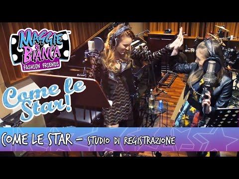 Maggie & Bianca Fashion Friends | Come Le Star [In studio di registrazione]