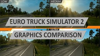 ETS2 - Graphics Comparison Test