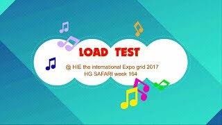 ♫ LOAD TEST at HIE the International Expo Grid 2017