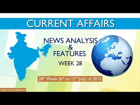 Current Affairs News Analysis & Features 28th Week (6th July to 12th July) of 2015