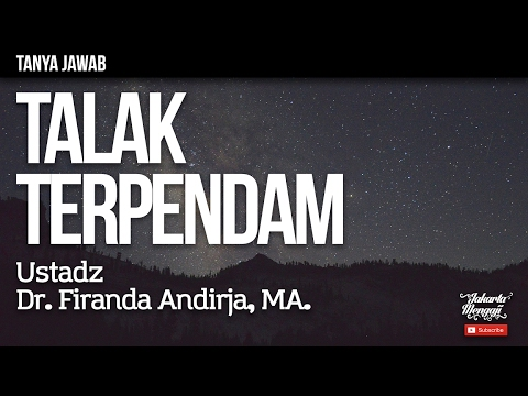Tanya Jawab : Talak Terpendam - Ustadz Dr. Firanda Andirja, MA