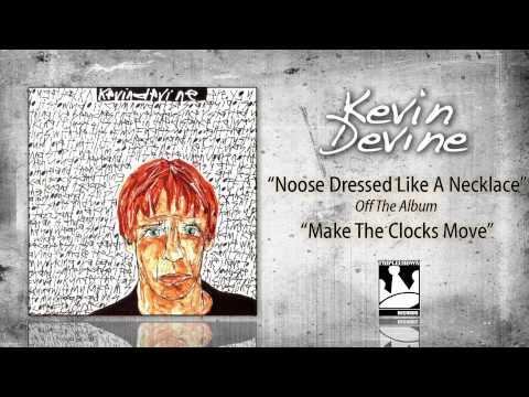 Kevin Devine - Noose Dressed Like A Necklace