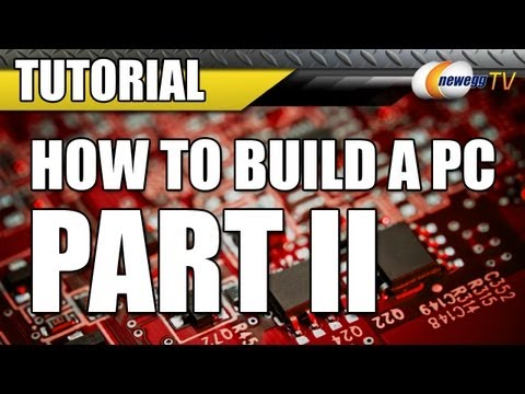 Newegg TV: How To Build a Computer - Part 2 - The Build