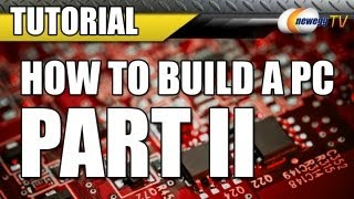 Newegg TV_ How To Build a Computer - Part 2 - The Build