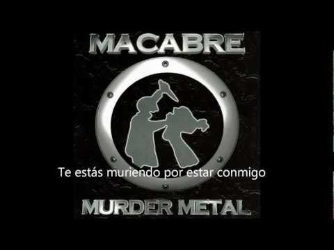 Macabre - Youre Dying To Be With Me