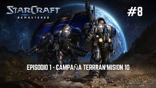 StarCraft Remastered #8 - Campaña Episodio 1 |  Mision 10 | Gameplay en Español