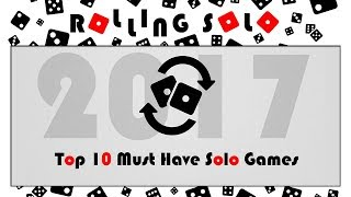 Top 10 Must Have Solo Games of 2017!