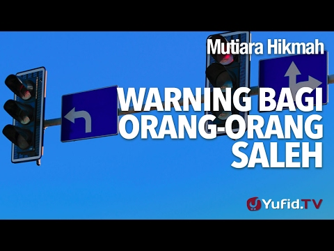 Mutiara Hikmah: Warning Bagi Orang-orang Saleh - Ustad DR Firanda Andirja, MA.