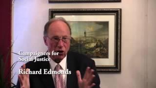 Campaigners for Social Justice: (2) Richard Edmonds