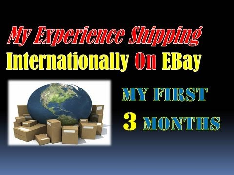 My Experience Shipping Internationally On Ebay My First 3 Months