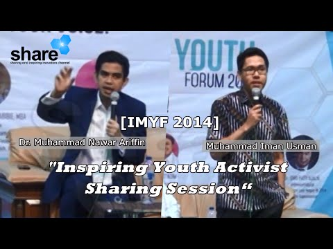 The Best DNA: [IMYF 2014] Inspiring Youth Activist Sharing with Dr. M. Nawar Ariffin & M. Iman Usman