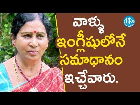 వాళ్ళు ఇంగ్లీషులోనే సమాధానం ఇచ్చేవారు  - Galla Aruna Kumari || Face To Face With iDream Nagesh
