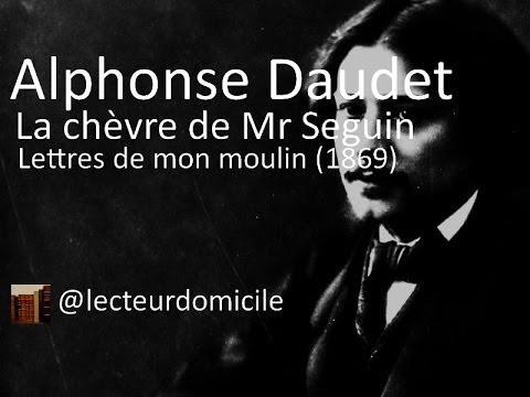 Alphonse Daudet - La chèvre de Monsieur Seguin - Lettres de mon moulin