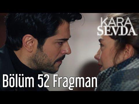 Kara Sevda 52. Bölüm Fragman