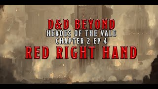 Red Right Hand: Heroes of the Vale Chapter 2 Episode 4 | D&D Beyond