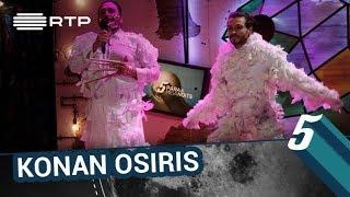 Konan Osiris | 5 Para a Meia-Noite | RTP