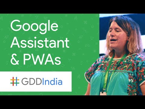 Engaging Communities with Google Assistant and Progressive Web Apps (GDD India '17)