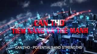 Video Cần Thơ Tiềm Năng và Thế mạnh - Phụ đề tiếng Anh