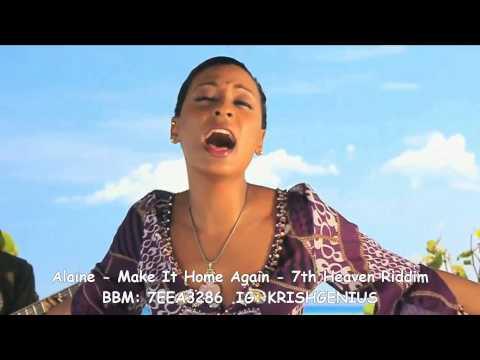 Alaine – Make It Home Again [7th Heaven Riddim] October 2014   Reggae, Dancehall, Bashment