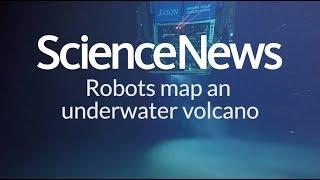 Robots map an underwater volcano | Science News