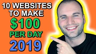 10 WEBSITES TO MAKE $100 PER DAY IN 2019