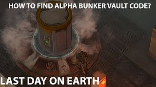 LAST DAY ON EARTH - How To Find Alpha Bunker Vault Code or Password?