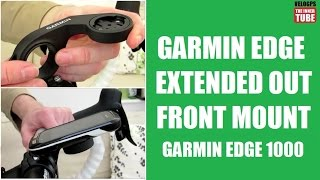 Garmin Extended Out Front Mount - Garmin Edge 1000