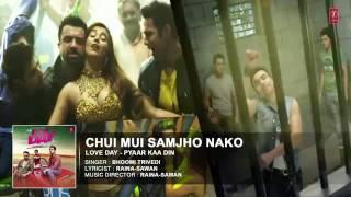 CHUI MUI SAMJHO NAKO Full Song (Audio) | LOVE DAY - PYAAR KAA DIN | Ajaz Khan ,Sahil & Harsh Naagar