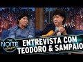 Entrevista Com Teodoro & Sampaio | The Noite (040717)