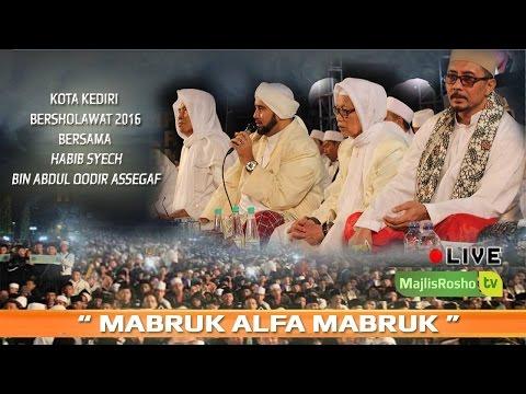 Mabruk Alfa Mabruk ~kota kediri bersholawat 2016 bersama Habib Syech Bin Abdul Qodir Assegaf