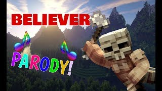 🎶BELIEVER🎶 MINECRAFT SURVIVAL GAMES PARODY - IMAGINE DRAGONS