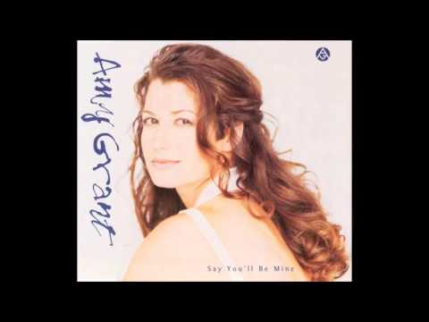 Amy Grant - Say You