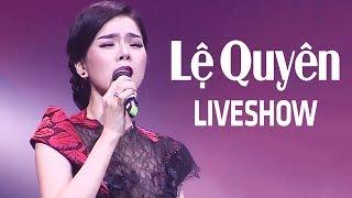 Liveshow LỆ QUYÊN - Đoạn Tuyệt - Nhạc Trữ Tình Bolero Hay Nhất Của Lệ Quyên