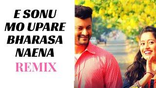 download lagu Sonu Mo Upare Bharasa Naena Dj Remix Odia Movie gratis