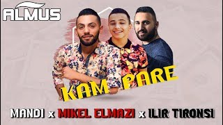 Mandi ft. Mikel Elmazi & Ilir Tironsi - Kam pare (Official Lyrics Video)