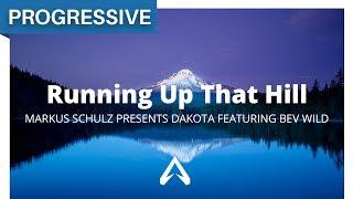 Markus Schulz presents Dakota featuring Bev Wild - Running Up That Hill