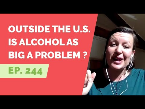 EP: 244 - Reader Question - Is alcohol as big a problem outside the U.S.?