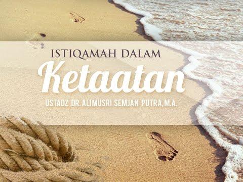 Ceramah Agama Islam: Istiqamah dalam Ketaatan (Ustadz Dr. Ali Musri Semjan Putra, M.A.)