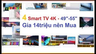 Top 4 Smart Tivi 4K màn hình 49-55 inch năm 2018 giá 14tr đáng mua