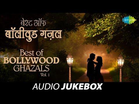 Best of Bollywood Ghazals - Volume 1 | Ghazal Hits | Audio Jukebox