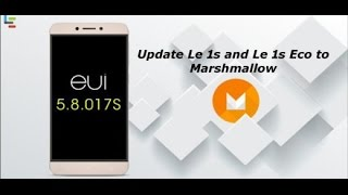 Letv Le 1s/ Eco Marshmallow new Software update EUI 5.8 | Complete Review