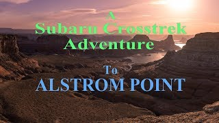 A Subaru Crosstrek Adventure to Alstrom Point 4K