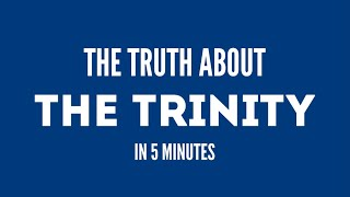 Video: The Truth about Trinity in 5 Minutes