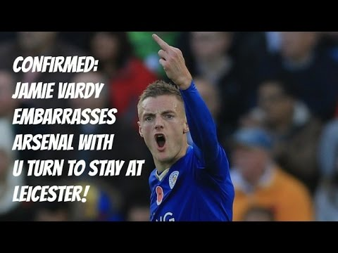 CONFIRMED: Jamie Vardy Embarrasses Arsenal With U Turn To Stay At Leicester!