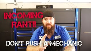 WHY ARE MECHANICS RUSHED?! DON'T DO IT!!!!!