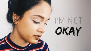 I'm Not Okay | Spoken Word Poetry