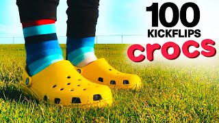 100 Kickflips In CROCS!