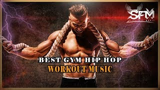 Best Gym Hip Hop Workout Music 2018 - Svet Fit Music