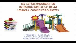 ICD10 for kindergarten - ICD-10-CM - Lesson 4: Coding for Diabetes