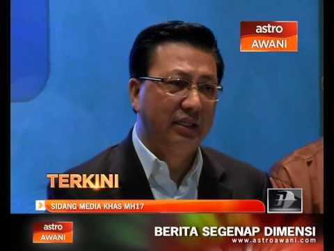 Nahas MH17: Sidang media khas oleh Menteri Pengangkutan
